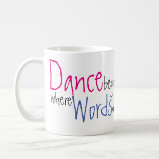 Dance Begins Where Words End Custom Name Coffee Mug