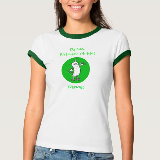 Dance, Birthday Pickle, Dance! T-Shirt