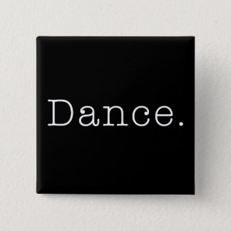 Dance. Black And White Dance Quote Template 2 Inch Square Button
