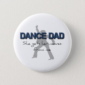 Dance Dad Moves 2 Inch Round Button
