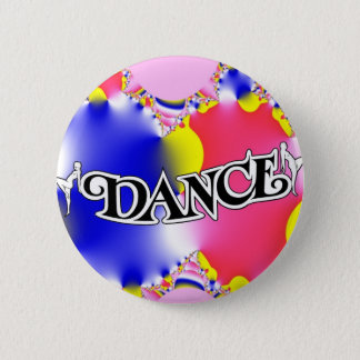 Dance , Dance, Dance! 2 Inch Round Button