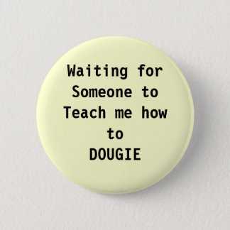 dance, dougie 2 inch round button
