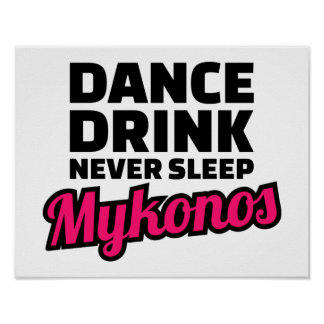 Dance drink never sleep poster