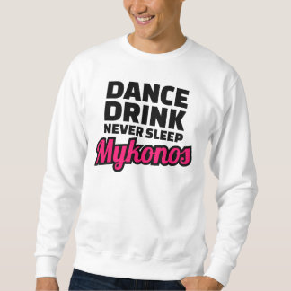 Dance drink never sleep sweatshirt