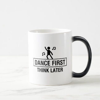 DANCE FIRST - THINK LATER MAGIC MUG
