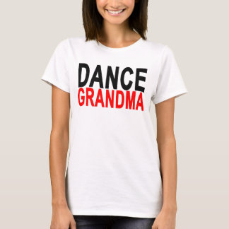 Dance Grandma Tee.png T-Shirt