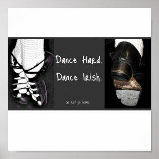 Dance Hard Dance Irish or just go home Posters