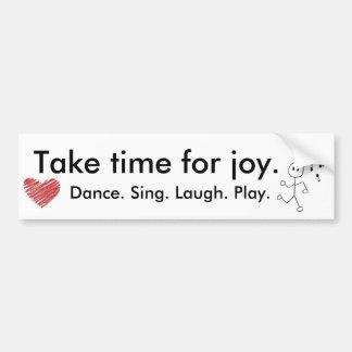 dance, heart, Take time for joy., Dance. Sing. ... Bumper Sticker