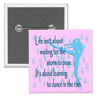 Dance in the Rain Buttons