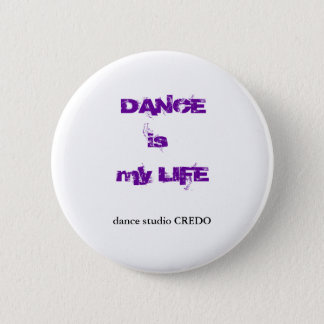 DANCE is my LIFE 2 Inch Round Button