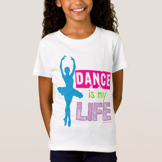 Dance Is My Life T-Shirt