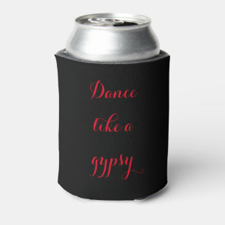 Dance Like a Gypsy Can Cooler