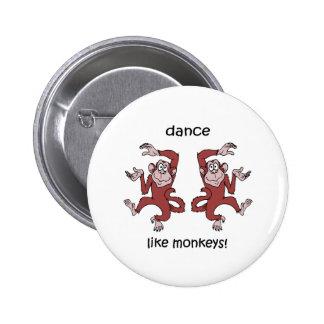 Dance like monkeys pin