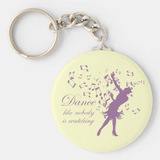 Dance like nobody is watching keychain