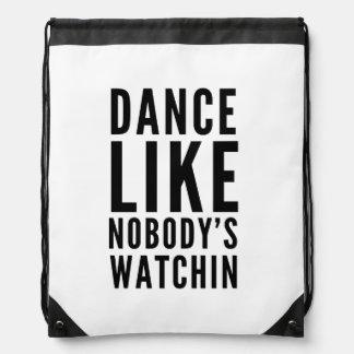 Dance Like Nobody's Watchin Drawstring Bag
