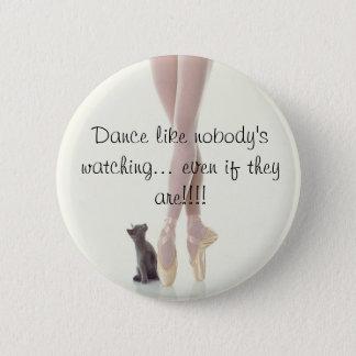 Dance Like Nobody's Watching 2 Inch Round Button