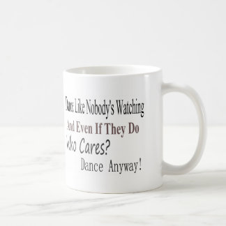 Dance Like Nobody's Watching Coffee Mug