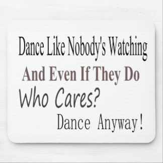 Dance Like Nobody's Watching Mouse Pad
