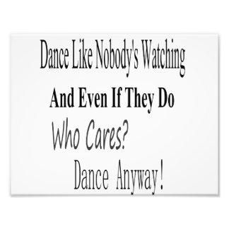 Dance Like Nobody's Watching Photograph