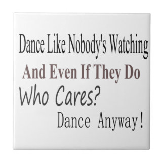 Dance Like Nobody's Watching Tile