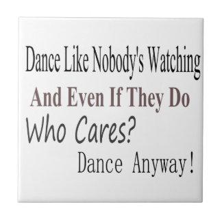 Dance Like Nobody's Watching Tiles