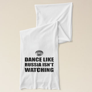 Dance Like Russia Not Watching Scarf