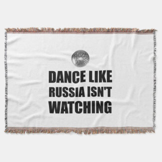 Dance Like Russia Not Watching Throw Blanket