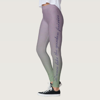 Dance Like The Garden Fairies Leggings
