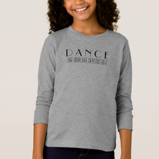 Dance Like Your Life Depends On It T-Shirt