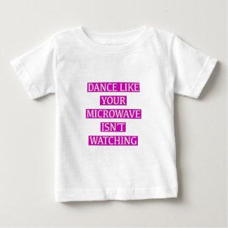 Dance Like Your Microwave Isn't Watching Baby T-Shirt