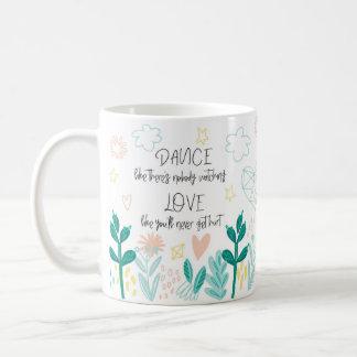 Dance Love Sing Live Mug