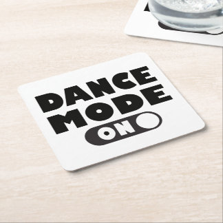 Dance Mode On, Dancer, Dancing Quote Wedding Party Square Paper Coaster