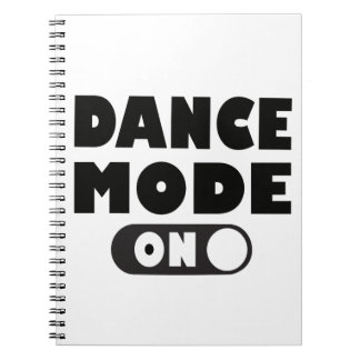Dance Mode On Funny Dancing Quote Notebooks