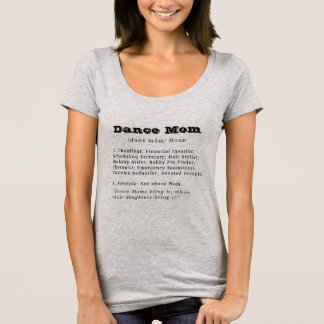 Dance Mom definition (black font for light shirts) T-Shirt