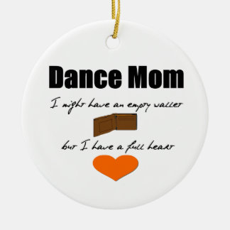 Dance Mom - Empty Hearts, Full Wallet One-Sided Round Ceramic Ornament