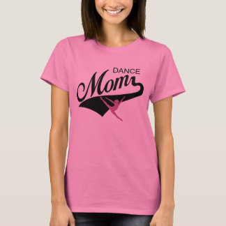 Dance Mom t-shirt Mother's Day