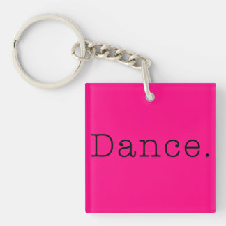 Dance. Neon Hot Pink Dance Quote Template Keychain