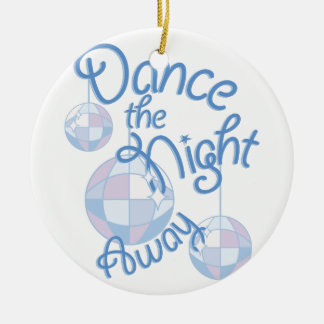 Dance Night Away Round Ceramic Ornament