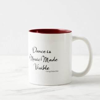 """Dance Quote Mug - """"Dance is Music Made Visible"""""""