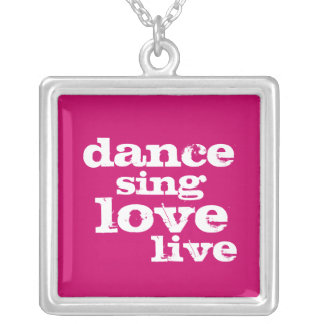Dance Sing Love Live Sterling Silver Necklace