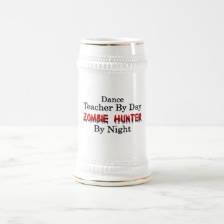 Dance Teacher/Zombie Hunter Beer Stein