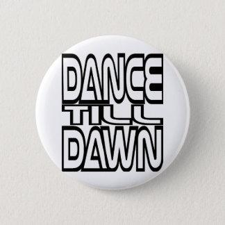 Dance Till Dawn 2 Inch Round Button