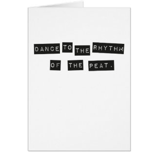 Dance to the Rhythm of the Peat Card
