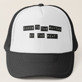 Dance to the Rhythm of the Peat Trucker Hat