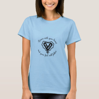 Dance with your heart... Women's Baby Doll T-Shirt