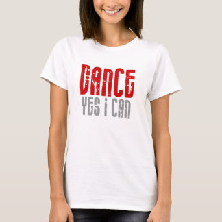 Dance Yes I Can  White Tee
