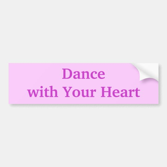Dancenwith Your Heart Bumper Sticker