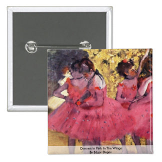 Dancers In Pink In The Wings By Edgar Degas 2 Inch Square Button