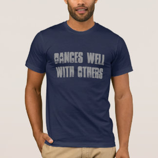 Dances Well With Others T-Shirt