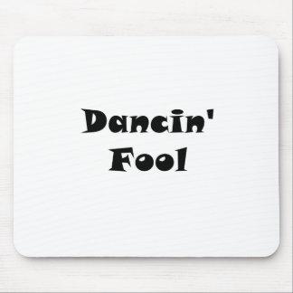Dancin Fool Mouse Pad